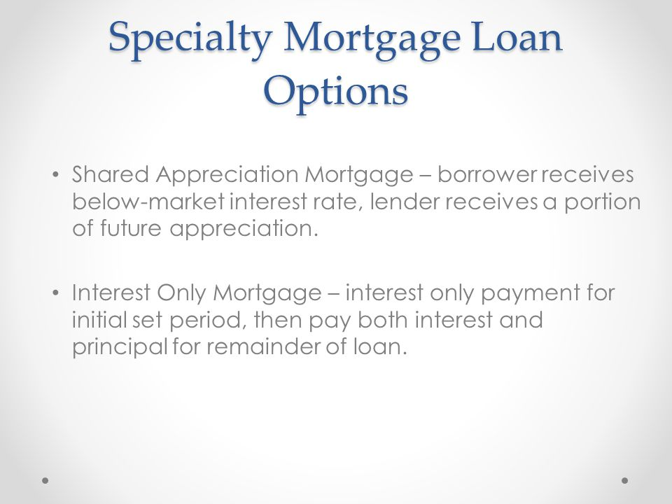 Specialty Mortgage Loan Options