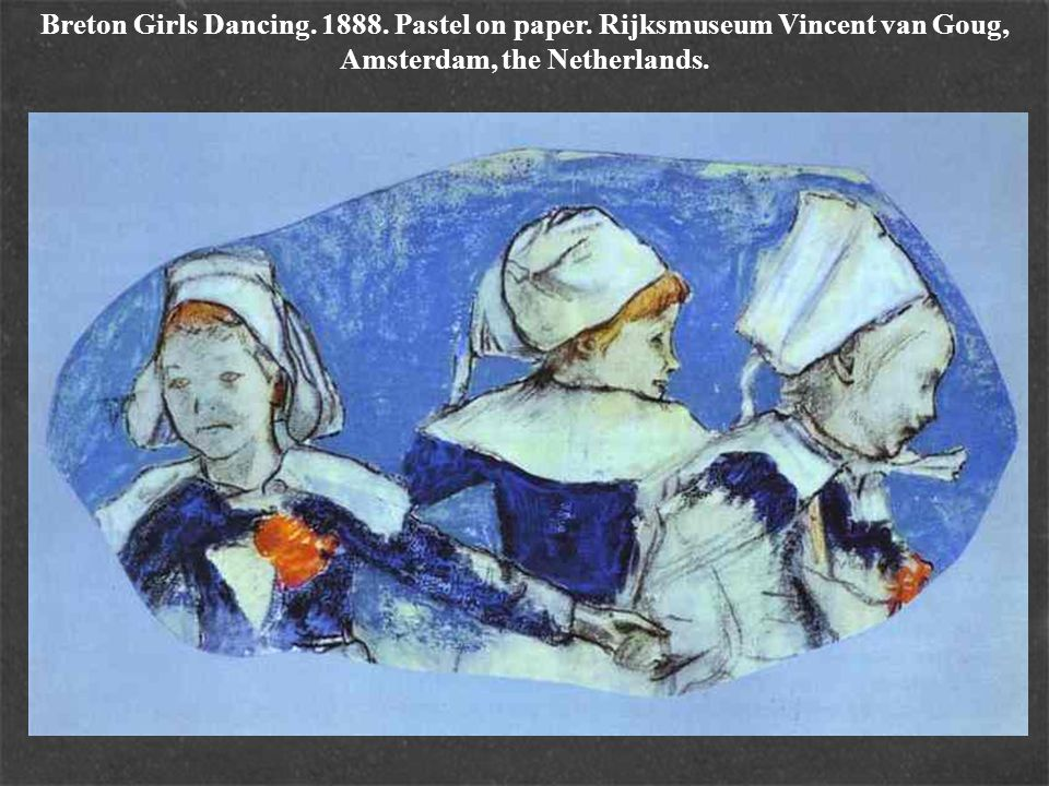 Breton Girls Dancing. 1888. Pastel on paper