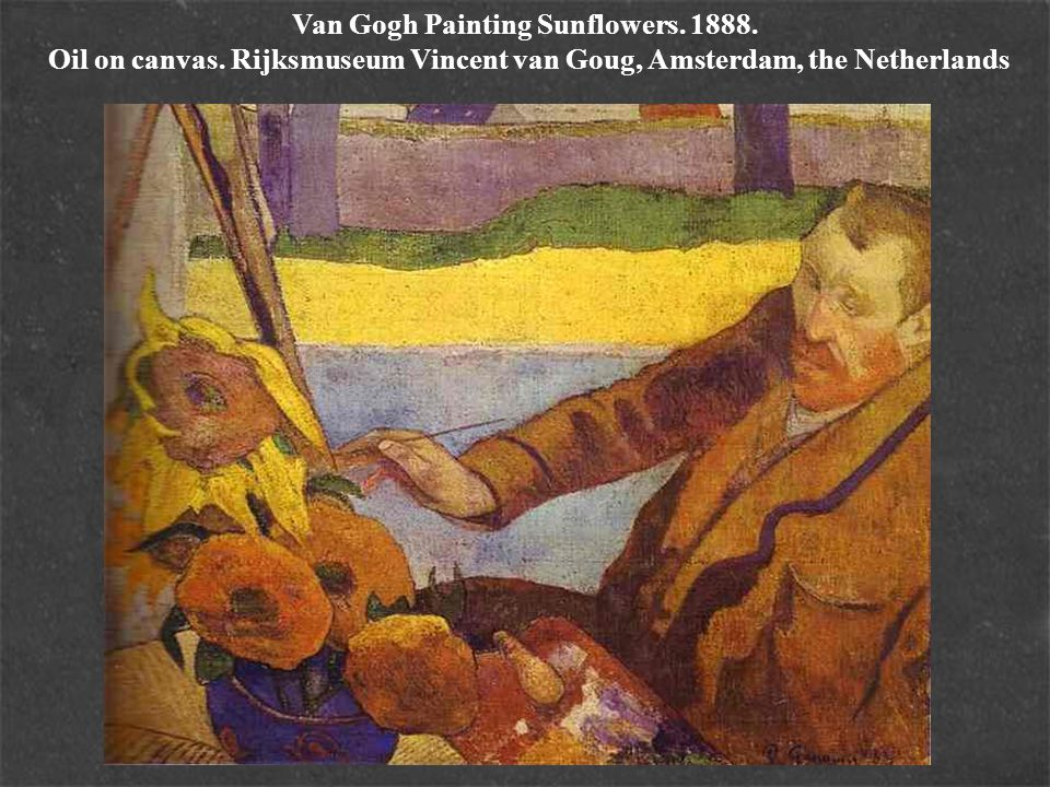 Van Gogh Painting Sunflowers. 1888. Oil on canvas