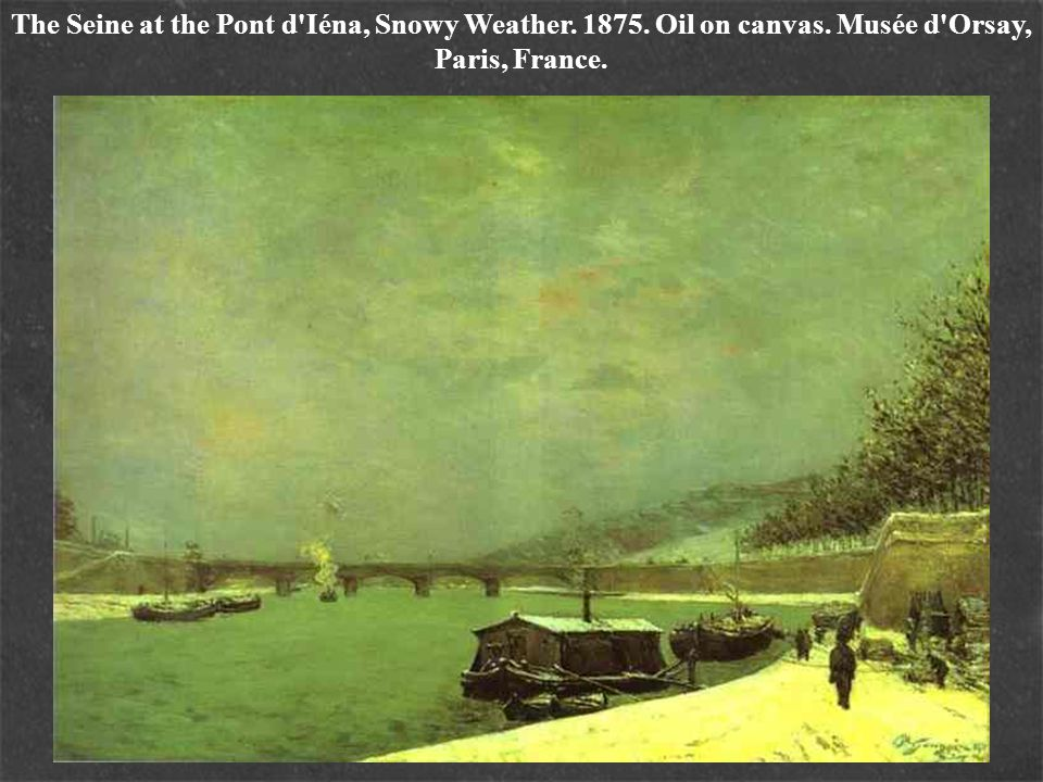 The Seine at the Pont d Iéna, Snowy Weather. 1875. Oil on canvas