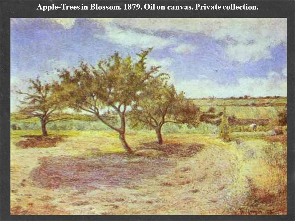 Apple-Trees in Blossom. 1879. Oil on canvas. Private collection.