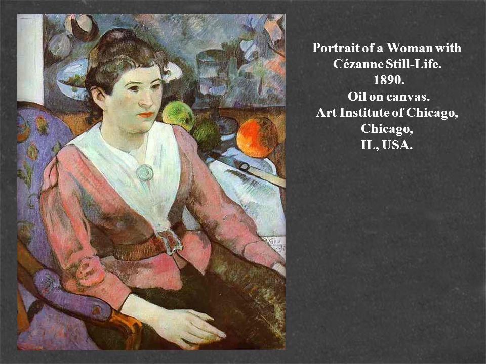 Portrait of a Woman with Cézanne Still-Life. 1890. Oil on canvas