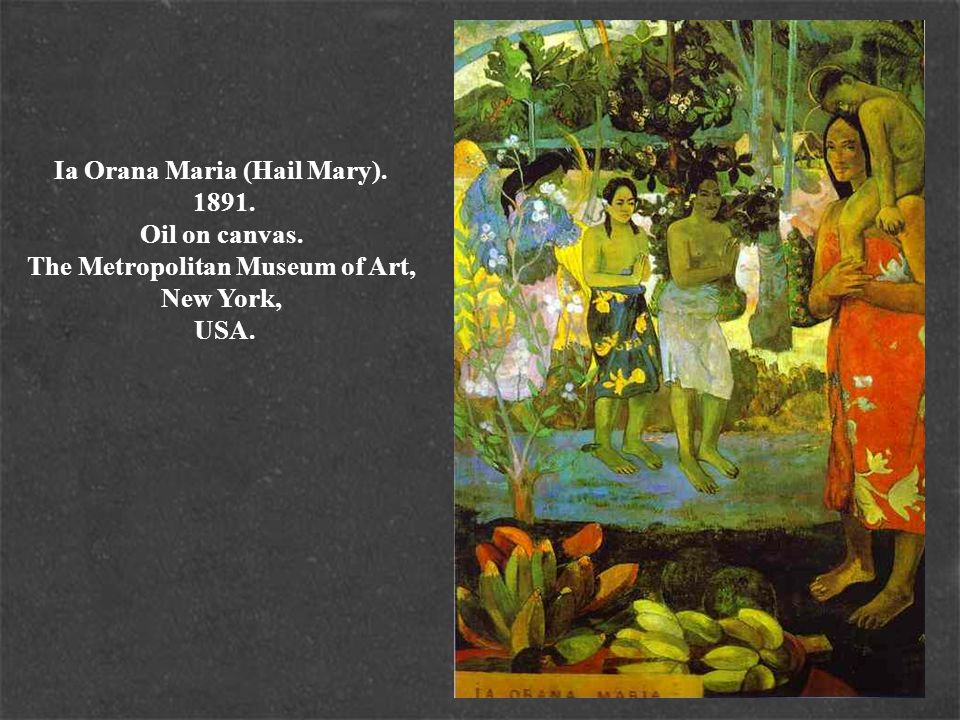 Ia Orana Maria (Hail Mary). 1891. Oil on canvas