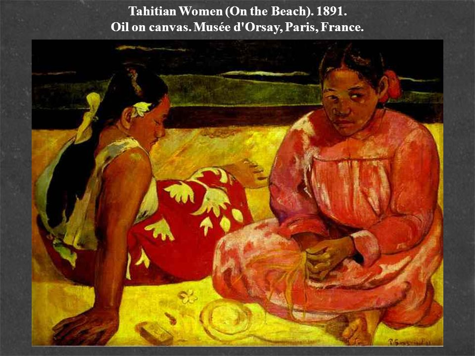 Tahitian Women (On the Beach). 1891. Oil on canvas