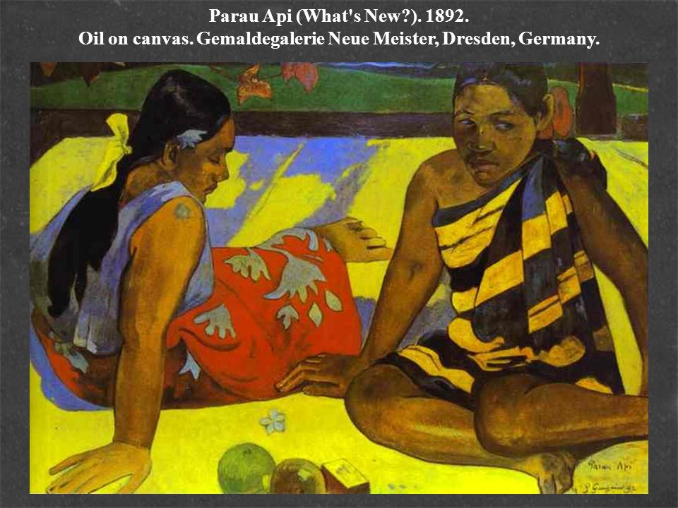 Parau Api (What s New. ). 1892. Oil on canvas