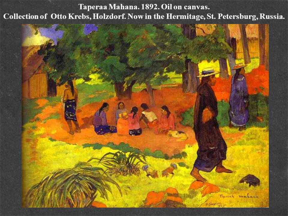 Taperaa Mahana. 1892. Oil on canvas. Collection of Otto Krebs, Holzdorf.