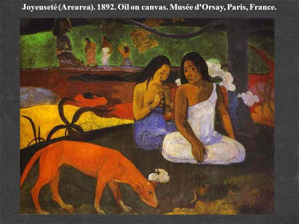 Joyeuseté (Arearea). 1892. Oil on canvas. Musée d Orsay, Paris, France.