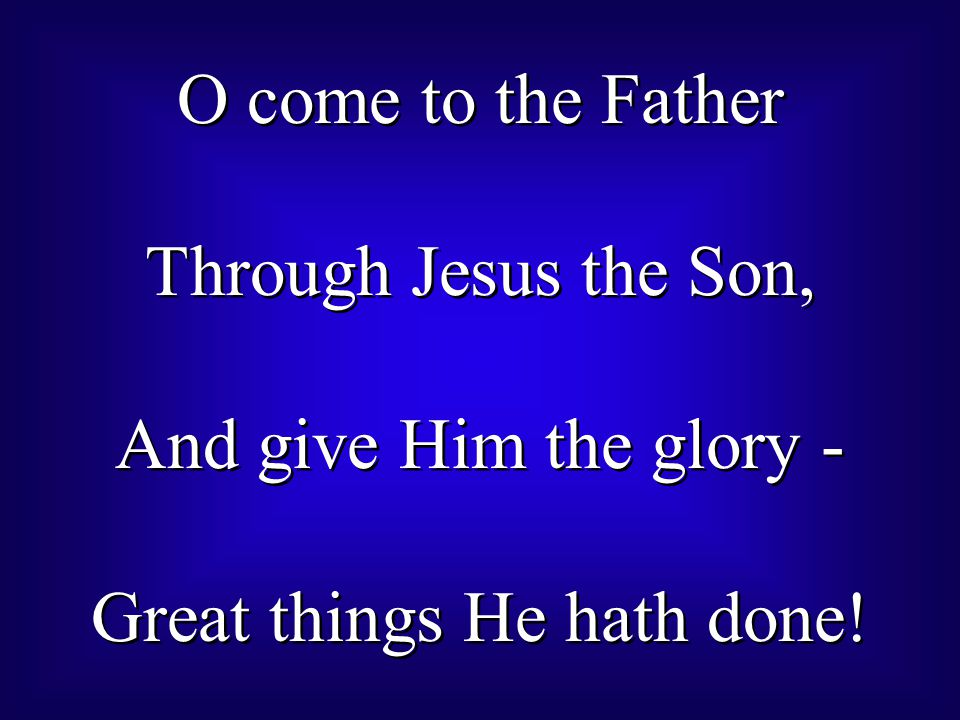 Great things He hath done!