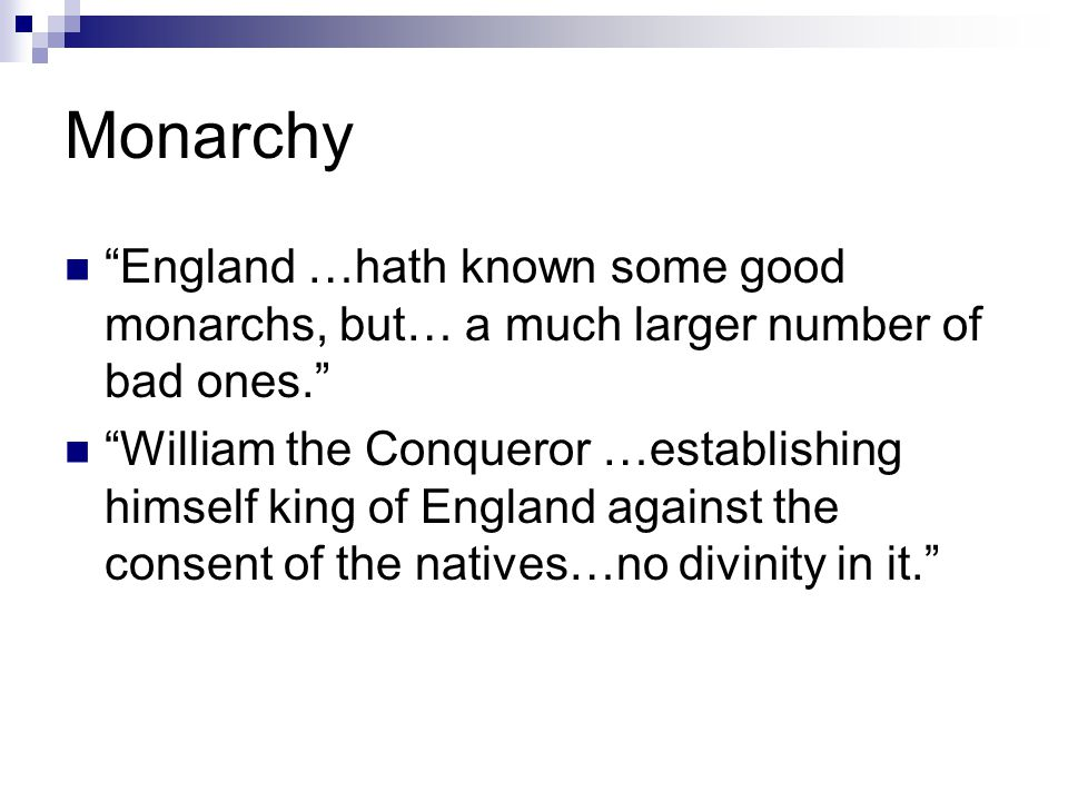 Monarchy England …hath known some good monarchs, but… a much larger number of bad ones.