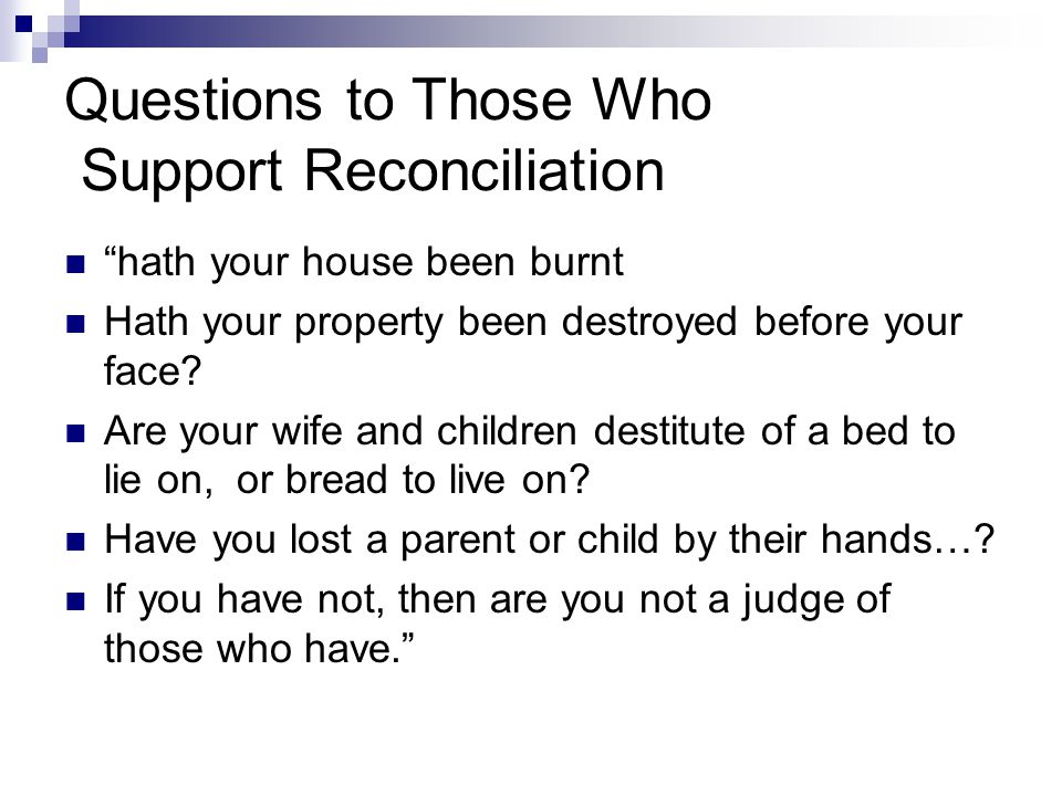 Questions to Those Who Support Reconciliation