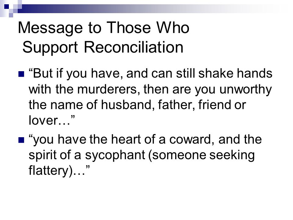 Message to Those Who Support Reconciliation