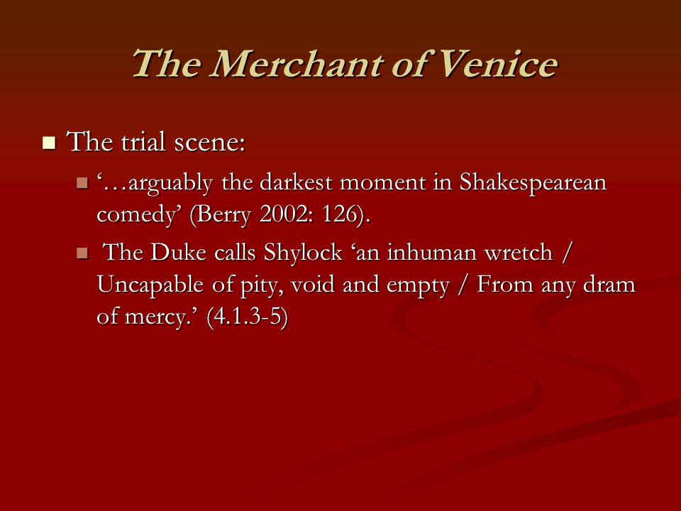 The Merchant of Venice The trial scene: