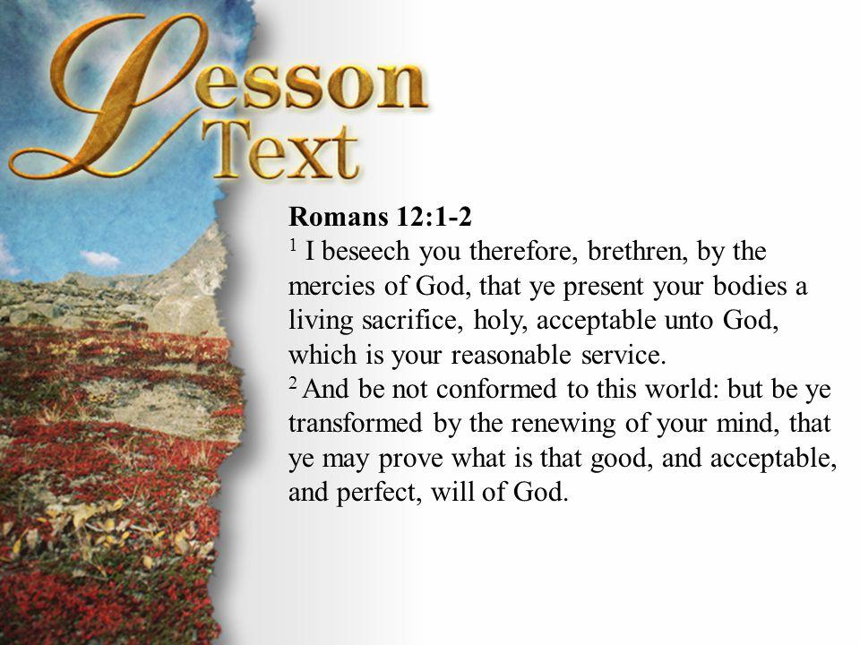 Romans 12:1-2 Romans 12:1-2.