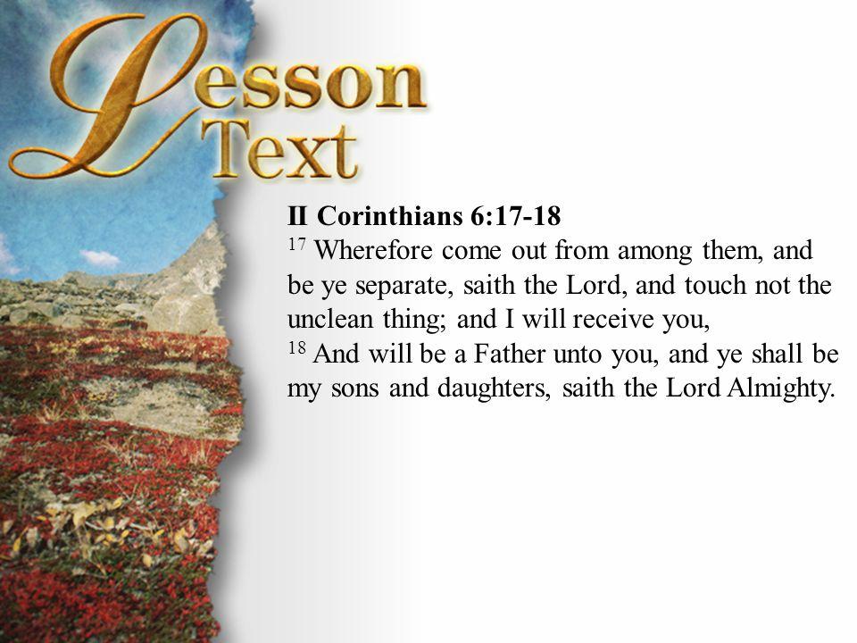 II Corinthians 6:17-18 II Corinthians 6:17-18