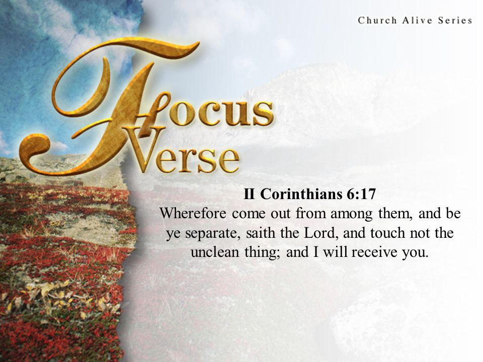 Focus Verse II Corinthians 6:17