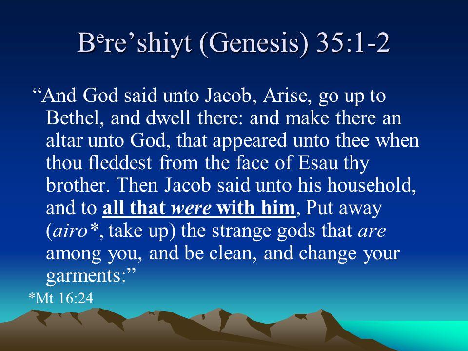 Bere'shiyt (Genesis) 35:1-2