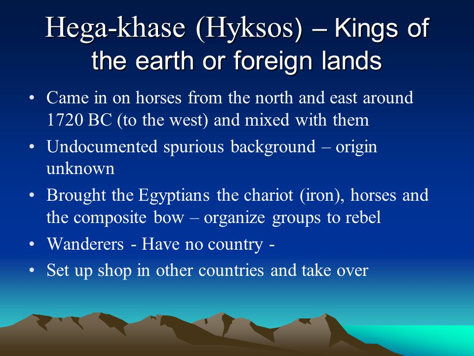 Hega-khase (Hyksos) – Kings of the earth or foreign lands