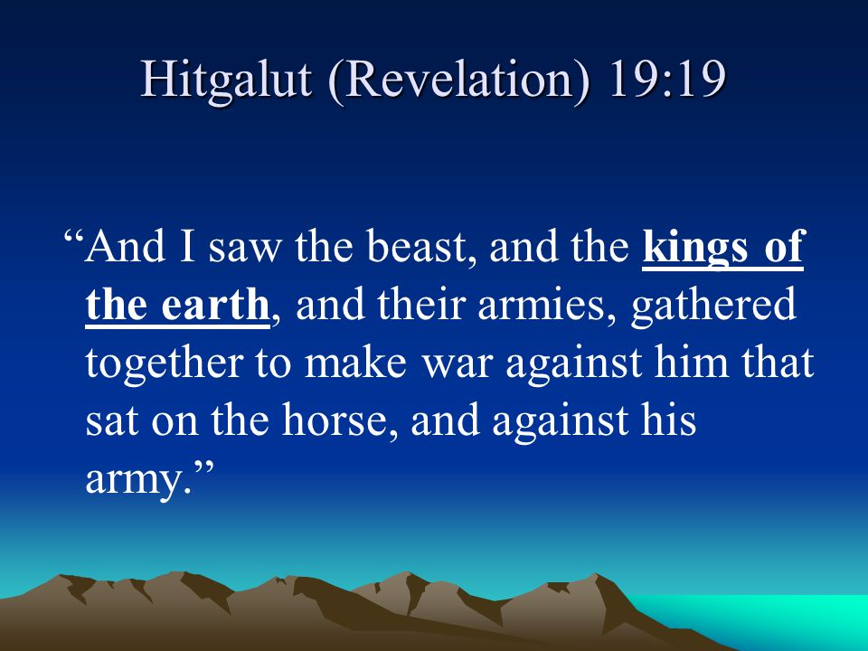 Hitgalut (Revelation) 19:19