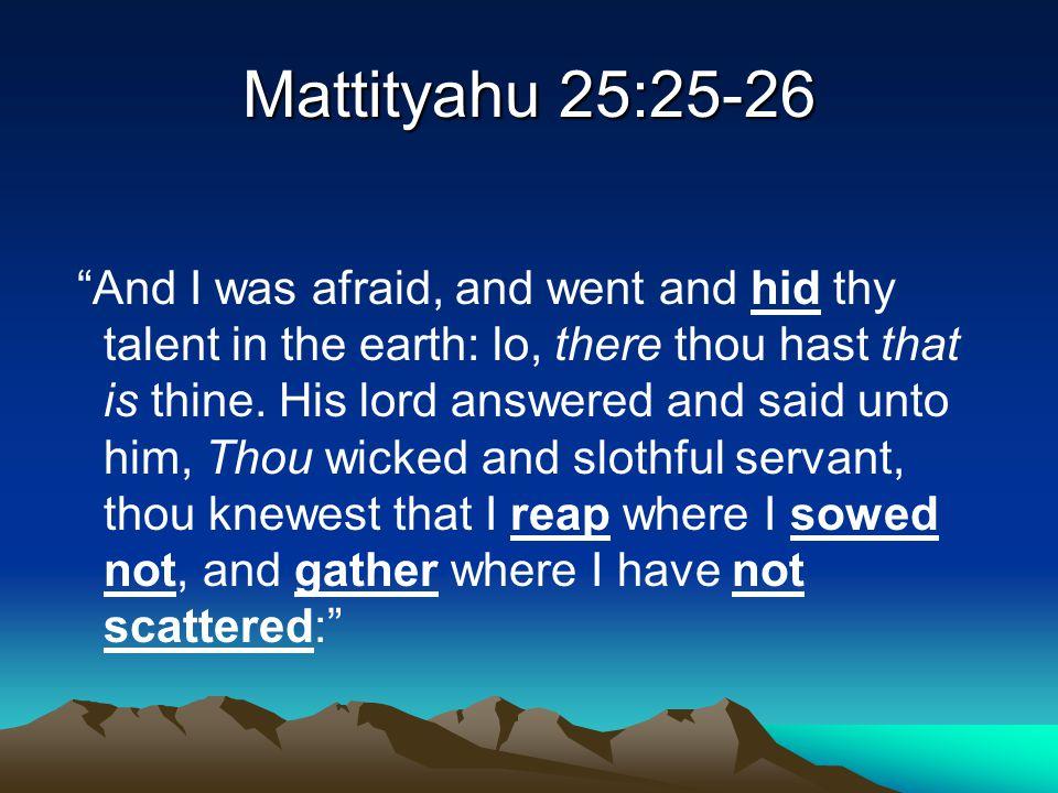 Mattityahu 25:25-26