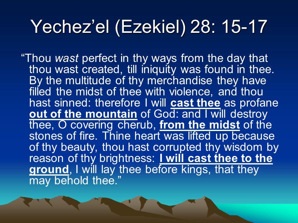 Yechez'el (Ezekiel) 28: 15-17