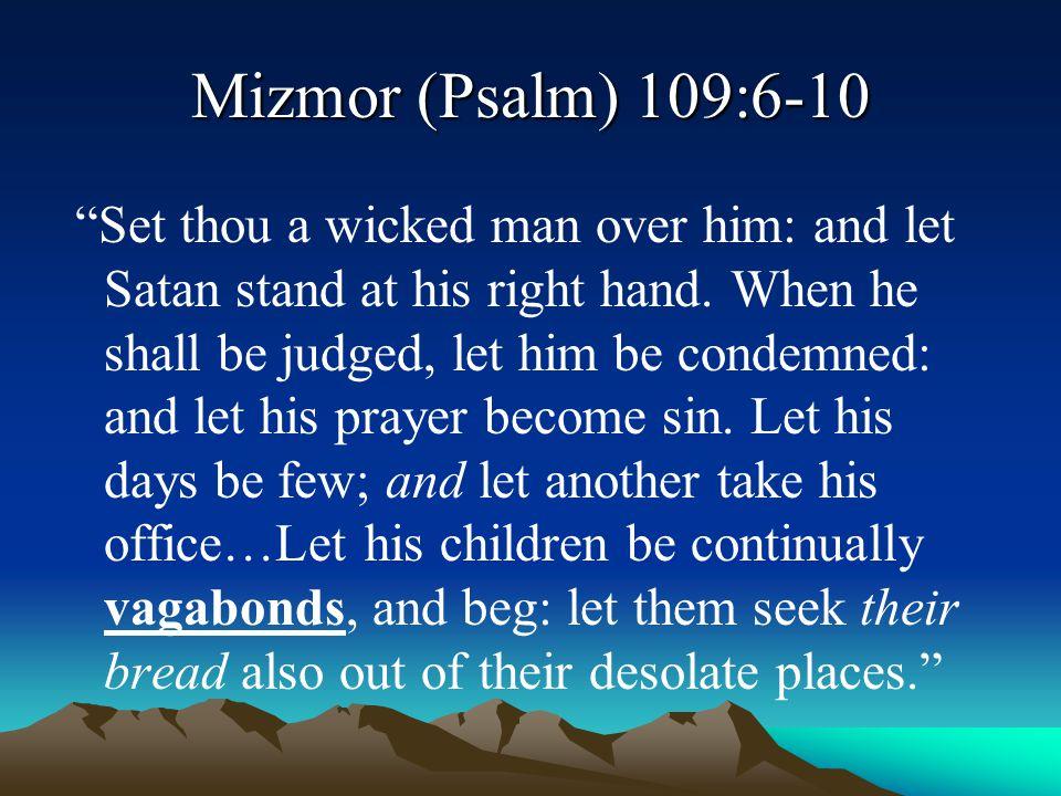 Mizmor (Psalm) 109:6-10