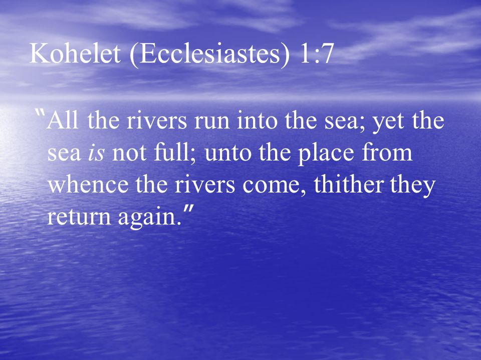 Kohelet (Ecclesiastes) 1:7