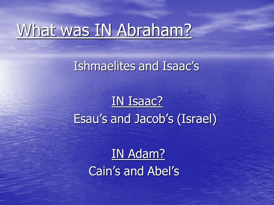 What was IN Abraham Ishmaelites and Isaac's IN Isaac