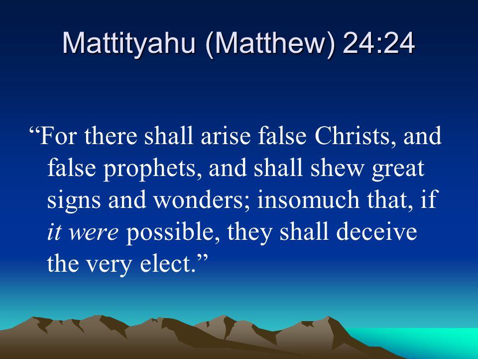 Mattityahu (Matthew) 24:24