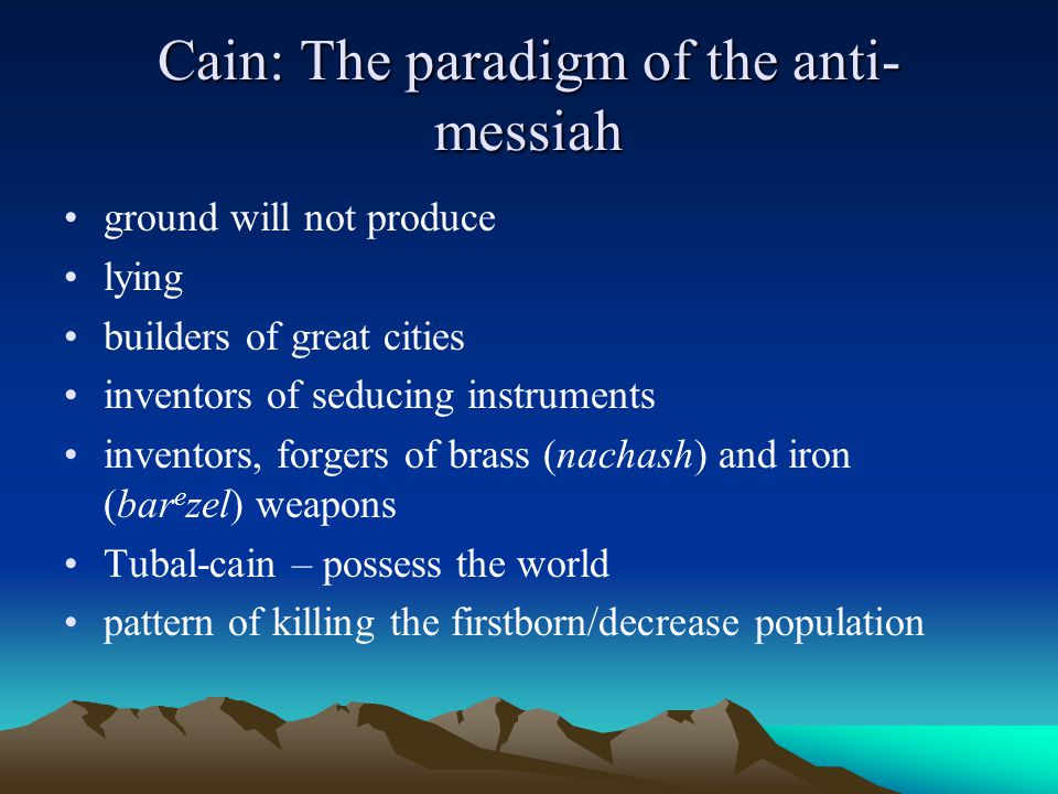 Cain: The paradigm of the anti-messiah