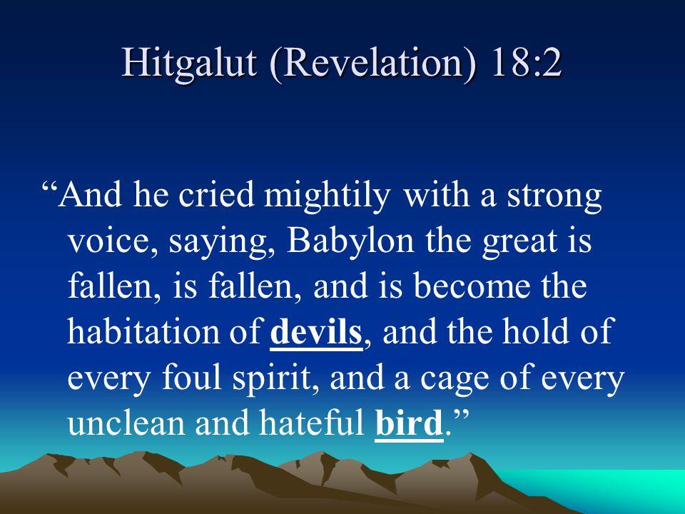 Hitgalut (Revelation) 18:2