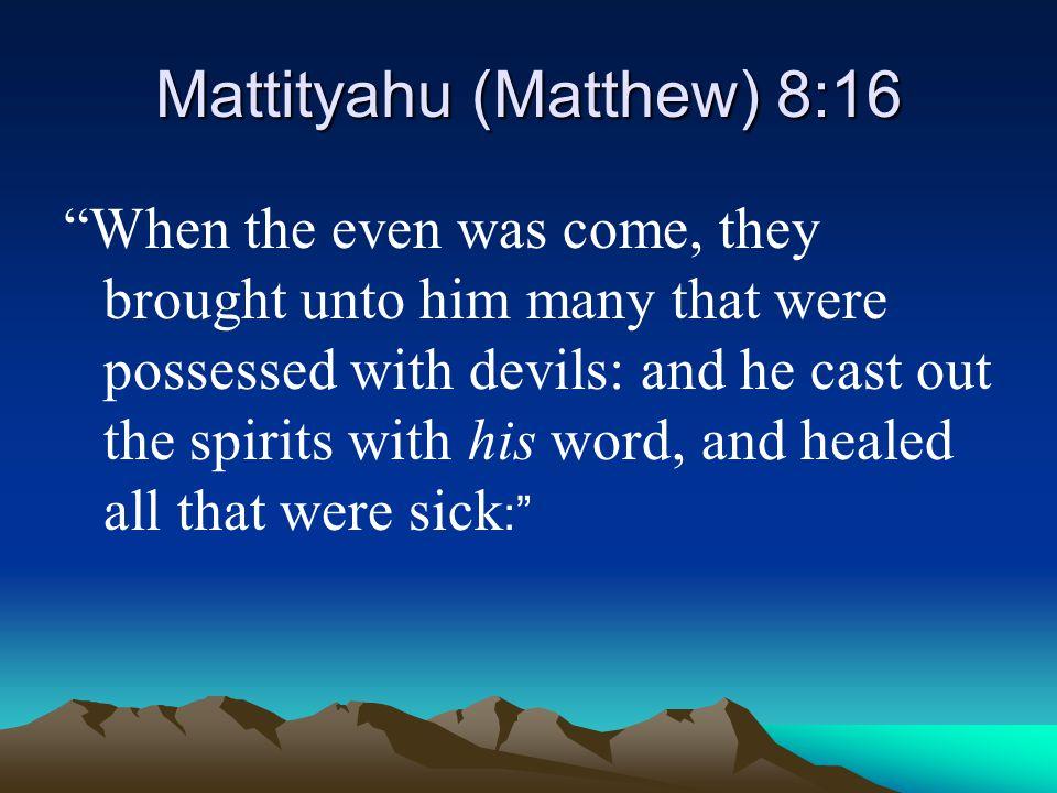 Mattityahu (Matthew) 8:16