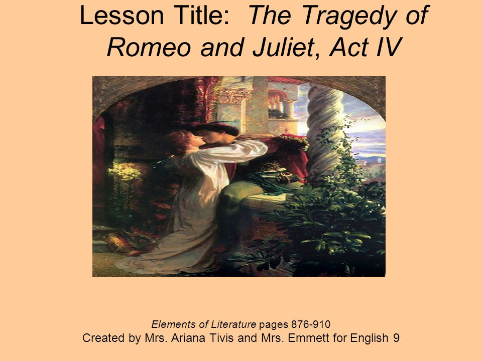 Lesson Title: The Tragedy of Romeo and Juliet, Act IV