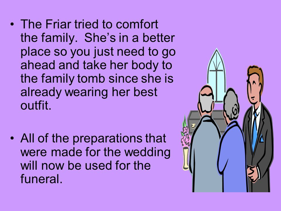 The Friar tried to comfort the family