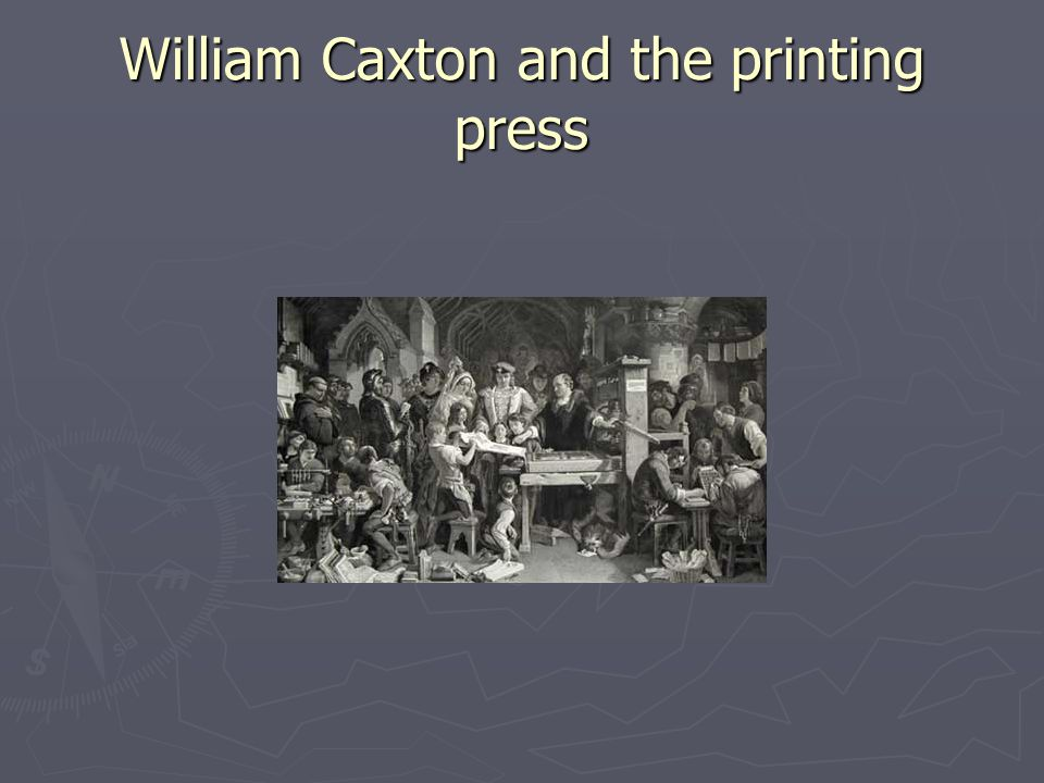 William Caxton and the printing press