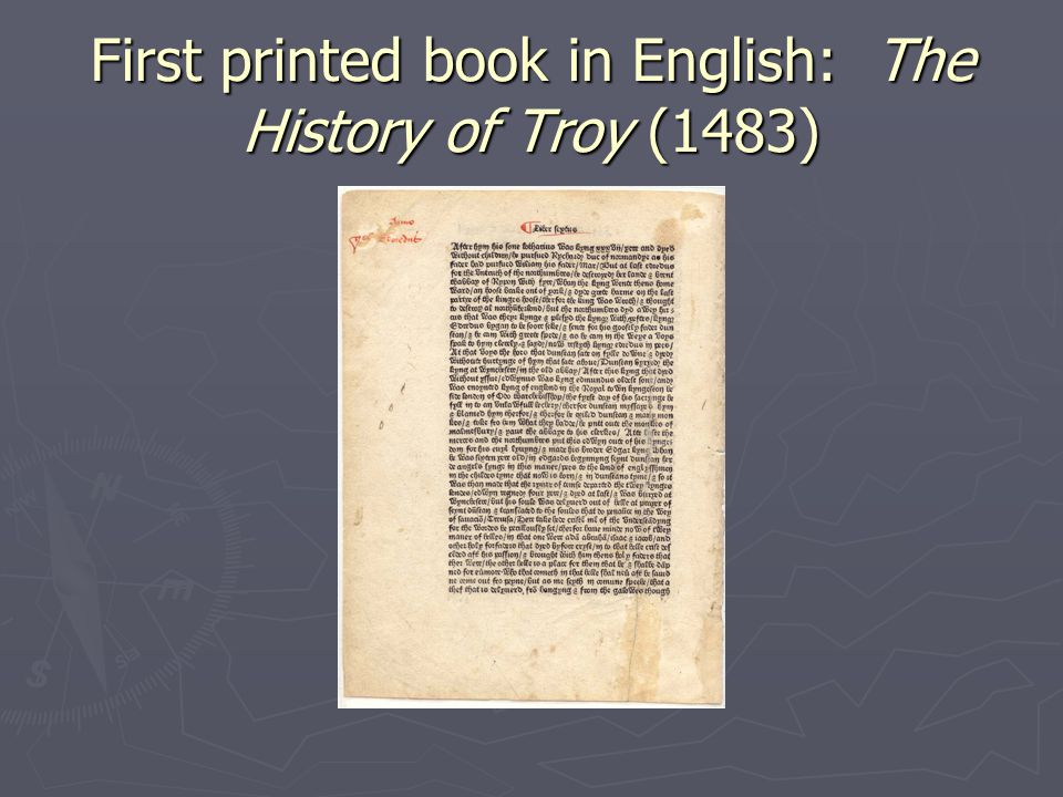 First printed book in English: The History of Troy (1483)
