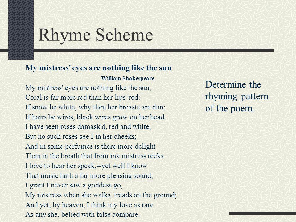 Rhyme Scheme Determine the rhyming pattern of the poem.