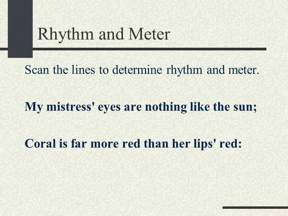 Rhythm and Meter Scan the lines to determine rhythm and meter.