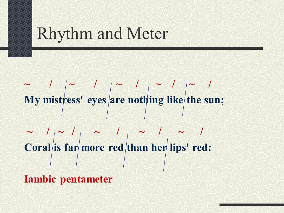 Rhythm and Meter ~ / ~ / ~ / ~ / ~ /