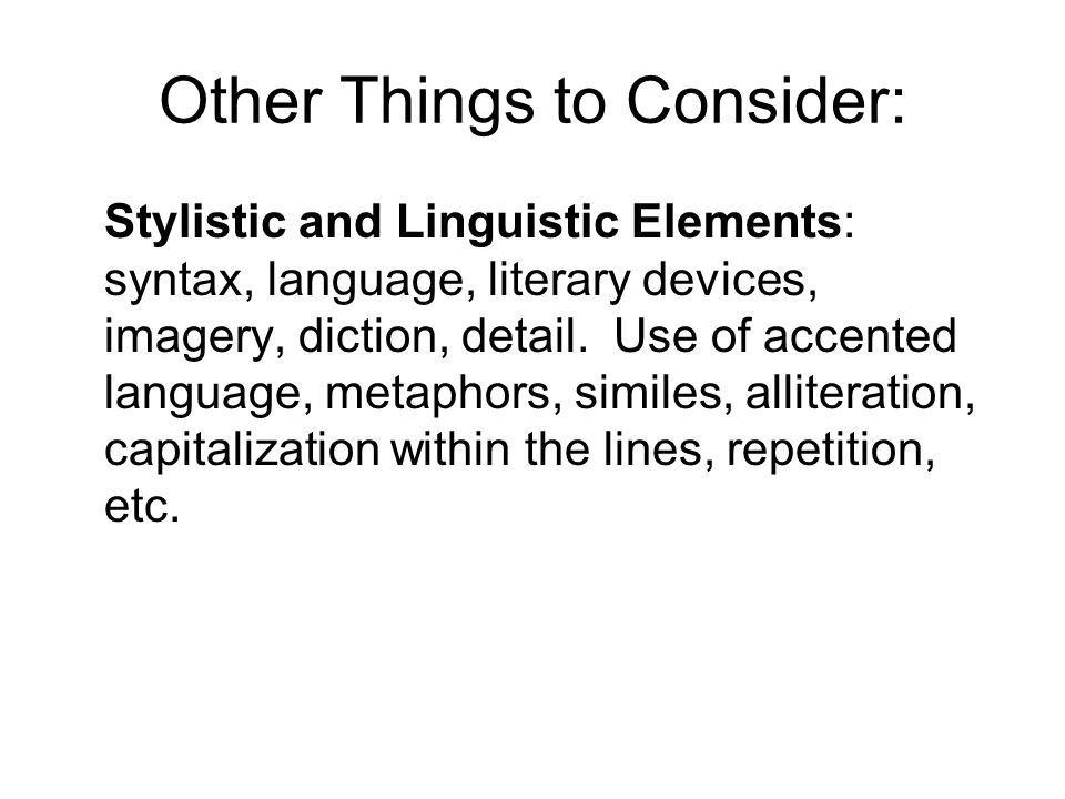 Other Things to Consider: