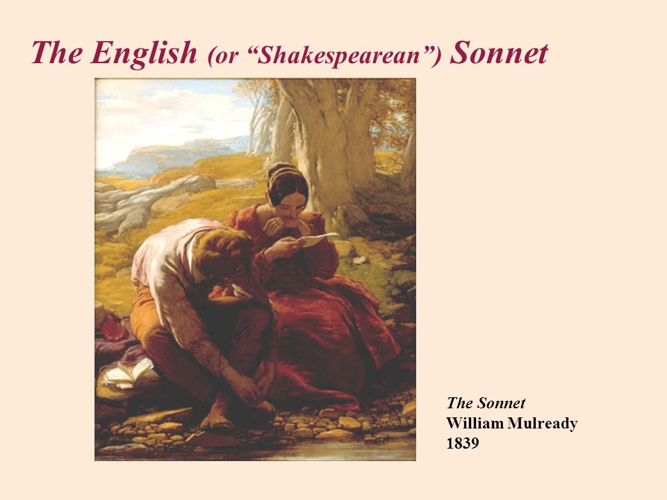 The English (or Shakespearean ) Sonnet
