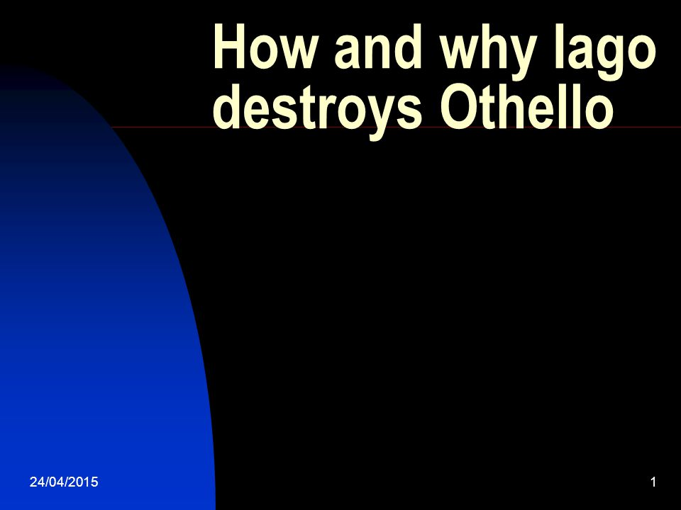How and why Iago destroys Othello