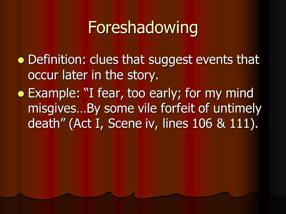 Foreshadowing Definition: Clues That Suggest Events That Occur Later In The  Story.