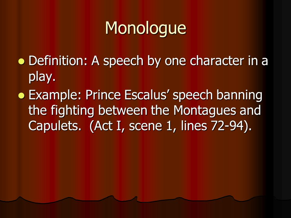 Monologue Definition: A speech by one character in a play.