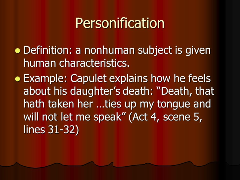 Personification Definition: a nonhuman subject is given human characteristics.