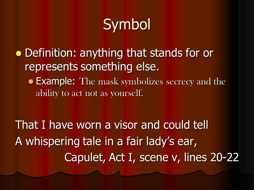 Symbol Definition: anything that stands for or represents something else.