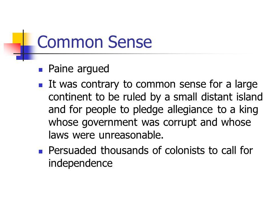 Common Sense Paine argued