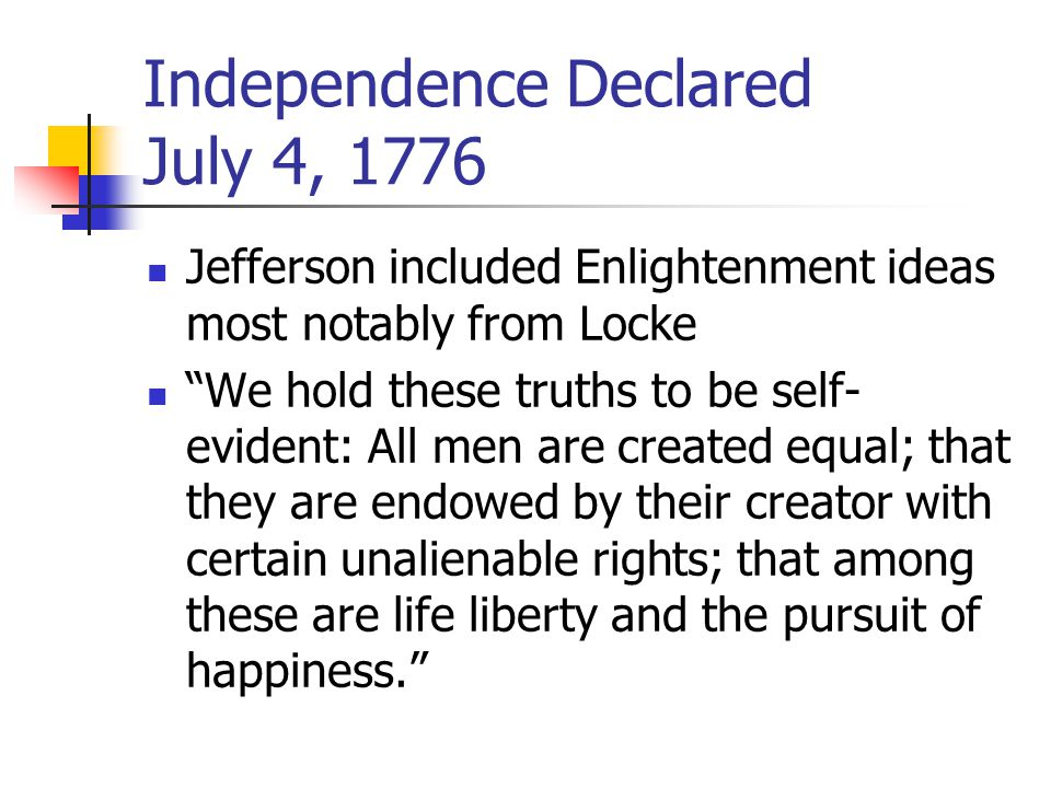 Independence Declared July 4, 1776