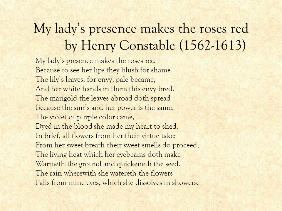 My lady's presence makes the roses red by Henry Constable (1562-1613)
