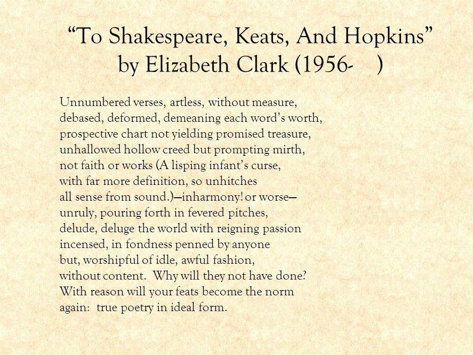 To Shakespeare, Keats, And Hopkins by Elizabeth Clark (1956- )