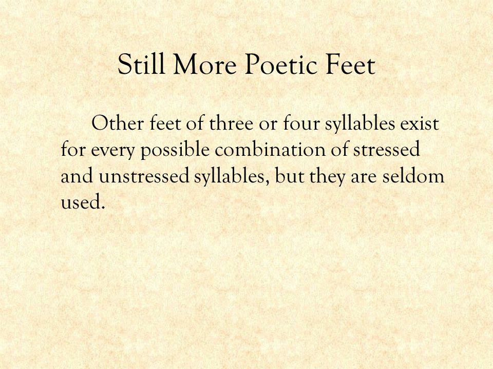 Still More Poetic Feet